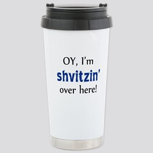 Shvitzin over here Stainless Steel Travel Mug